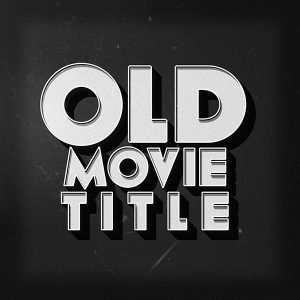 old-movie-text-effect